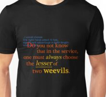 Quotes and quips - lesser of two weevils... Unisex T-Shirt