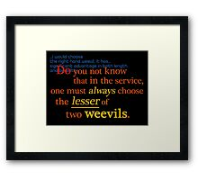 Quotes and quips - lesser of two weevils... Framed Print