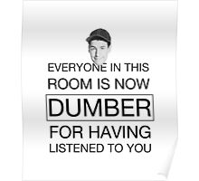 Everyone is now dumber - Billy Madison Poster
