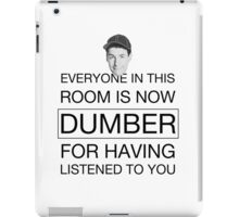 Everyone is now dumber - Billy Madison iPad Case/Skin