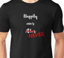 Happily Ever Never Unisex T-Shirt