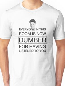 Everyone is now dumber - Billy Madison Unisex T-Shirt