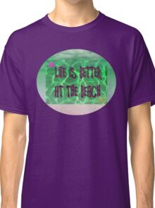 Life is better at the beach Classic T-Shirt