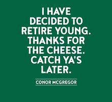 Conor McGregor RETIRE QUOTE Unisex T-Shirt