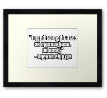GTA 5 Trevor Philips Quote Framed Print