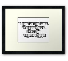 GTA 5 Trevor Philips Quote Framed Print