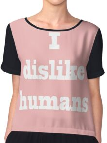 I dislike humans Chiffon Top