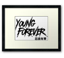 young forever Framed Print