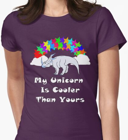 My Unicorn is Cooler Than Yours 2 Womens Fitted T-Shirt