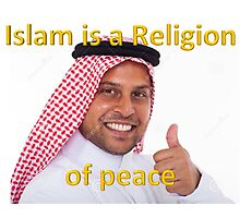 islam is a religion of peace Photographic Print