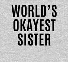 Worlds Okayest Sister Womens Fitted T-Shirt