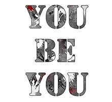 You Be You Photographic Print