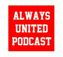 Always United Podcast Art Print
