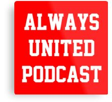 Always United Podcast Metal Print