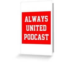 Always United Podcast Greeting Card