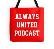 Always United Podcast Tote Bag