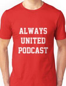 Always United Podcast Unisex T-Shirt
