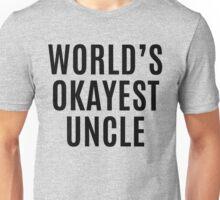 Worlds Okayest Uncle Unisex T-Shirt