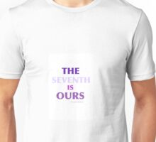 THE SEVENTH IS OURS Unisex T-Shirt