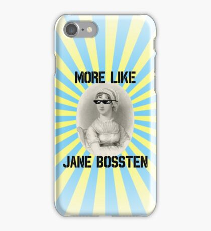 More Like Jane Bossten (Part Deux) iPhone Case/Skin