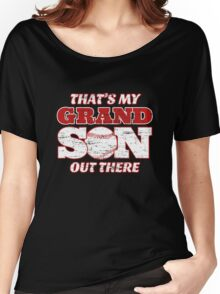 That's My Grandson Out There - Baseball Women's Relaxed Fit T-Shirt