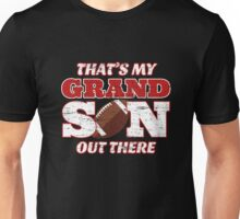 That's My Grandson Out There - Football Unisex T-Shirt