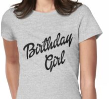 Birthday Girl Womens Fitted T-Shirt