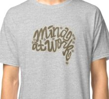 Mind at Work Classic T-Shirt