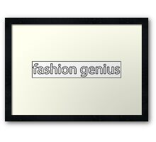 fashion genius. Framed Print