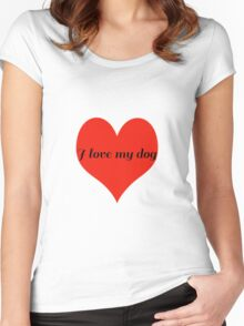 I Love My Dog with Love Heart Women's Fitted Scoop T-Shirt