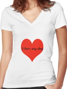I Love My Dog with Love Heart Women's Fitted V-Neck T-Shirt