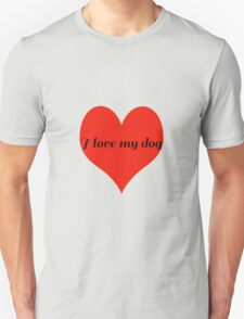 I Love My Dog with Love Heart Unisex T-Shirt