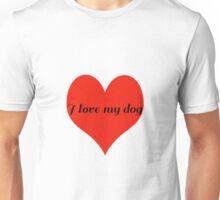 I Love My Dog with Love Heart Unisex T-Shirt