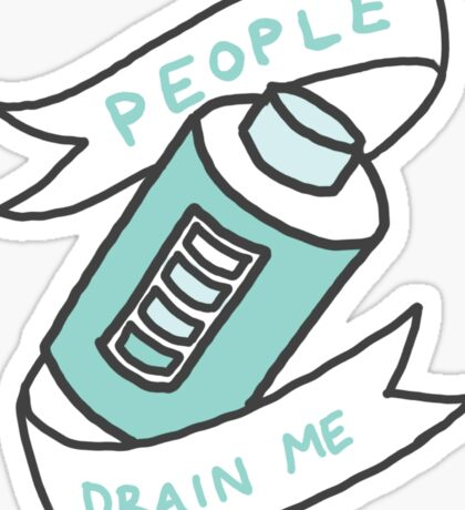 People Drain Me Introvert Awkward 90s Weird kawaii print Sticker