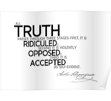 truth is ridiculed, opposed, accepted - schopenhauer Poster