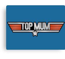 TOP MUM Parody - Mother's Day & Mom's Birthday Gift! Canvas Print