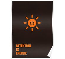 Attention is Energy - Business Quotes Poster