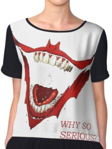 why so serious? Chiffon Top