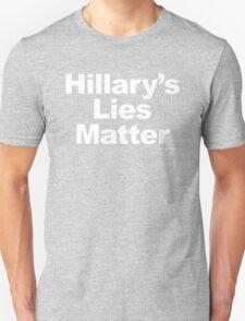 Hillary's Lies Matter Unisex T-Shirt