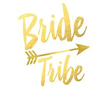 Bride Tribe Gold Foil Wedding Bachelorette Party Hens Night Favors Gifts Tribal Arrow Photographic Print