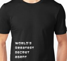 World's greatest secret agent Unisex T-Shirt