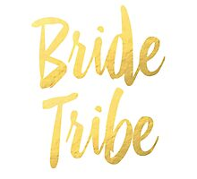 Bride Tribe Gold Foil Wedding Bachelorette Party Hens Night Favors Gifts Photographic Print