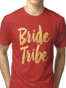 Bride Tribe Gold Foil Wedding Bachelorette Party Hens Night Favors Gifts Tri-blend T-Shirt