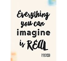 Everything you can imagine is real - cut Photographic Print