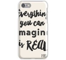 Everything you can imagine is real - cut iPhone Case/Skin