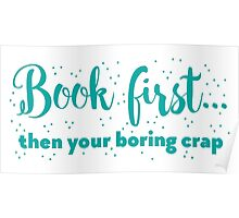 Book first ... then your boring crap Poster