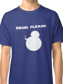 Droid, Please! Classic T-Shirt
