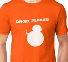 Droid, Please! Unisex T-Shirt