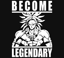 Become Legendary - Broly Unisex T-Shirt
