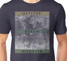 Explore. Dream. Discover. Inspiration for the keen traveler. Unisex T-Shirt